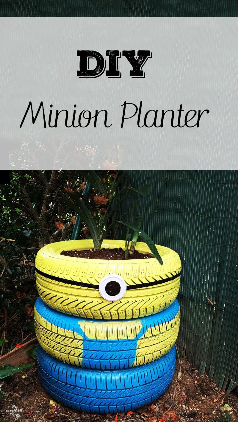 Easy DIY Minion Planter using some old tires and spray paint · My Sweet Things