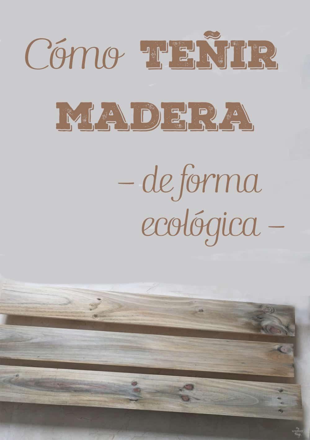 Como te ir madera de forma ecol gica my sweet things for Como decorar una mesa de madera vieja