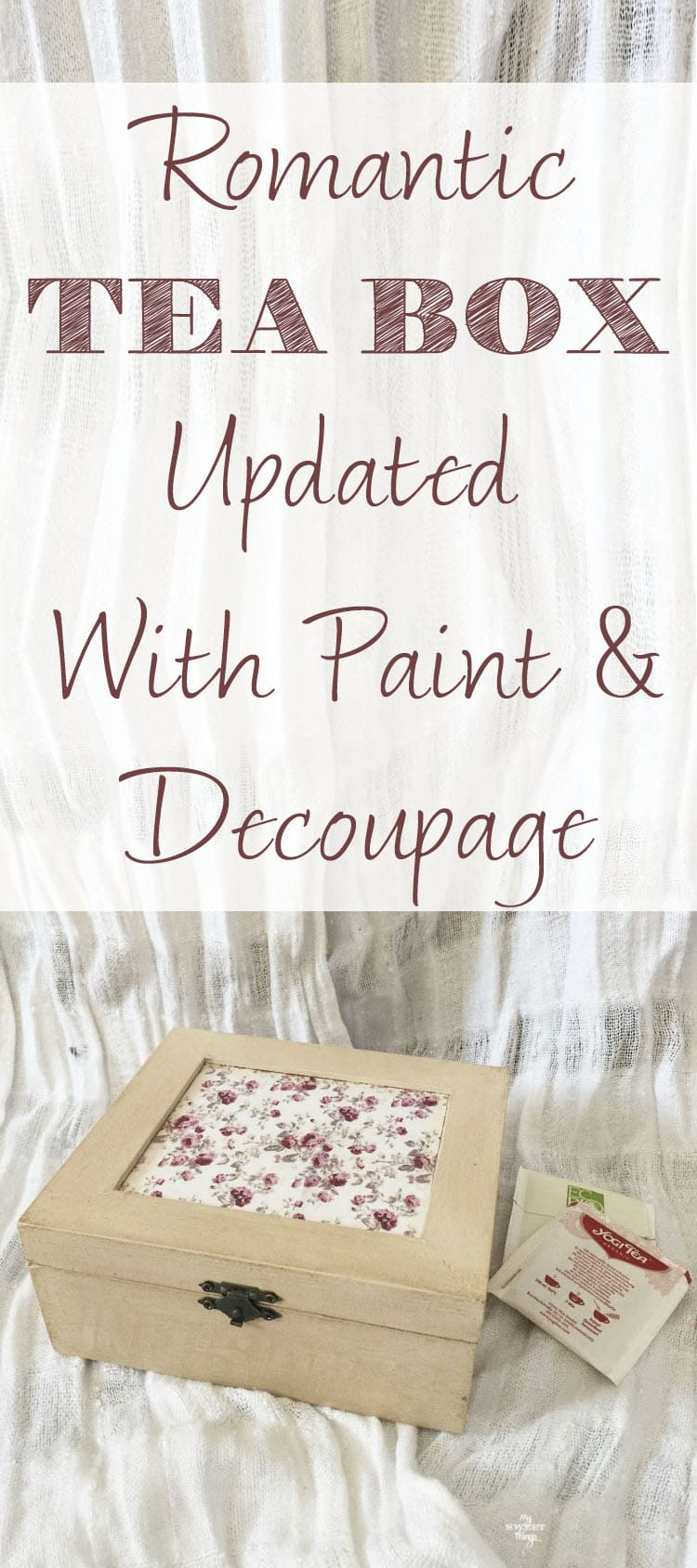 Romantic tea box updated with paint and decoupage · Via www.sweethings.net