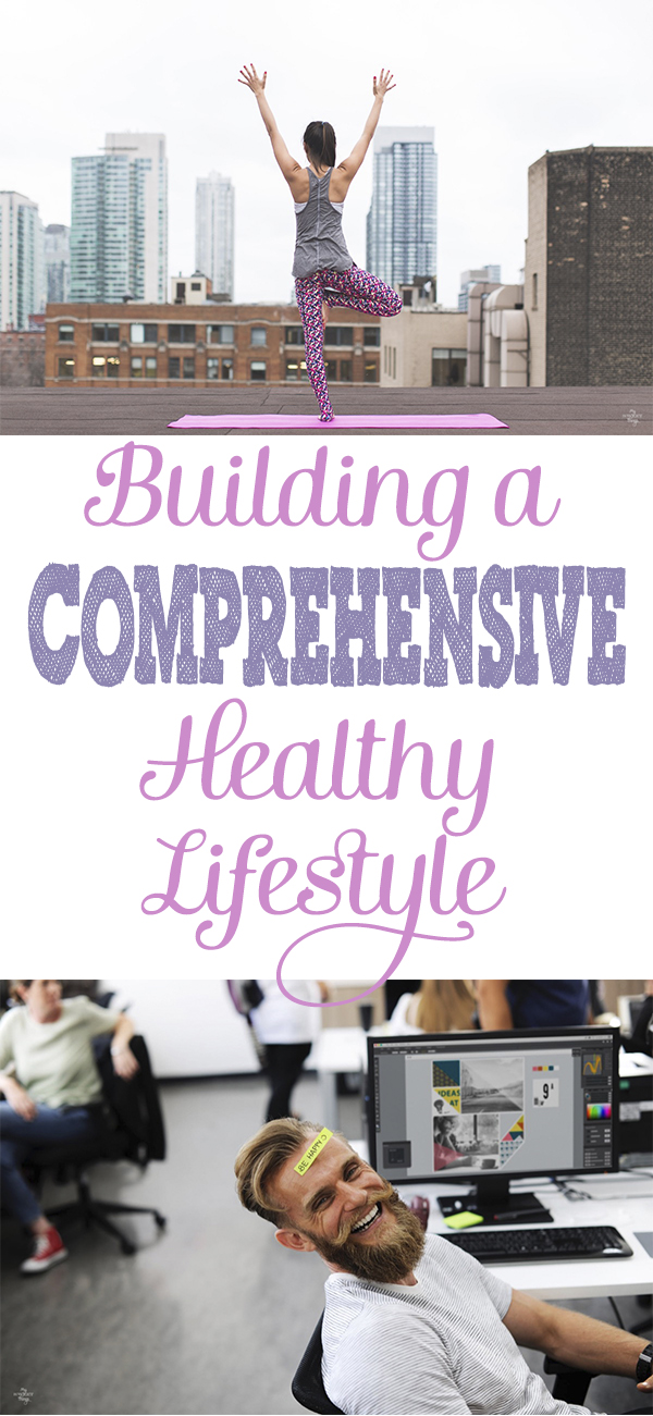 Building a comprehensive healthy lifestyle · Live better and longer · Via www.seethings.net