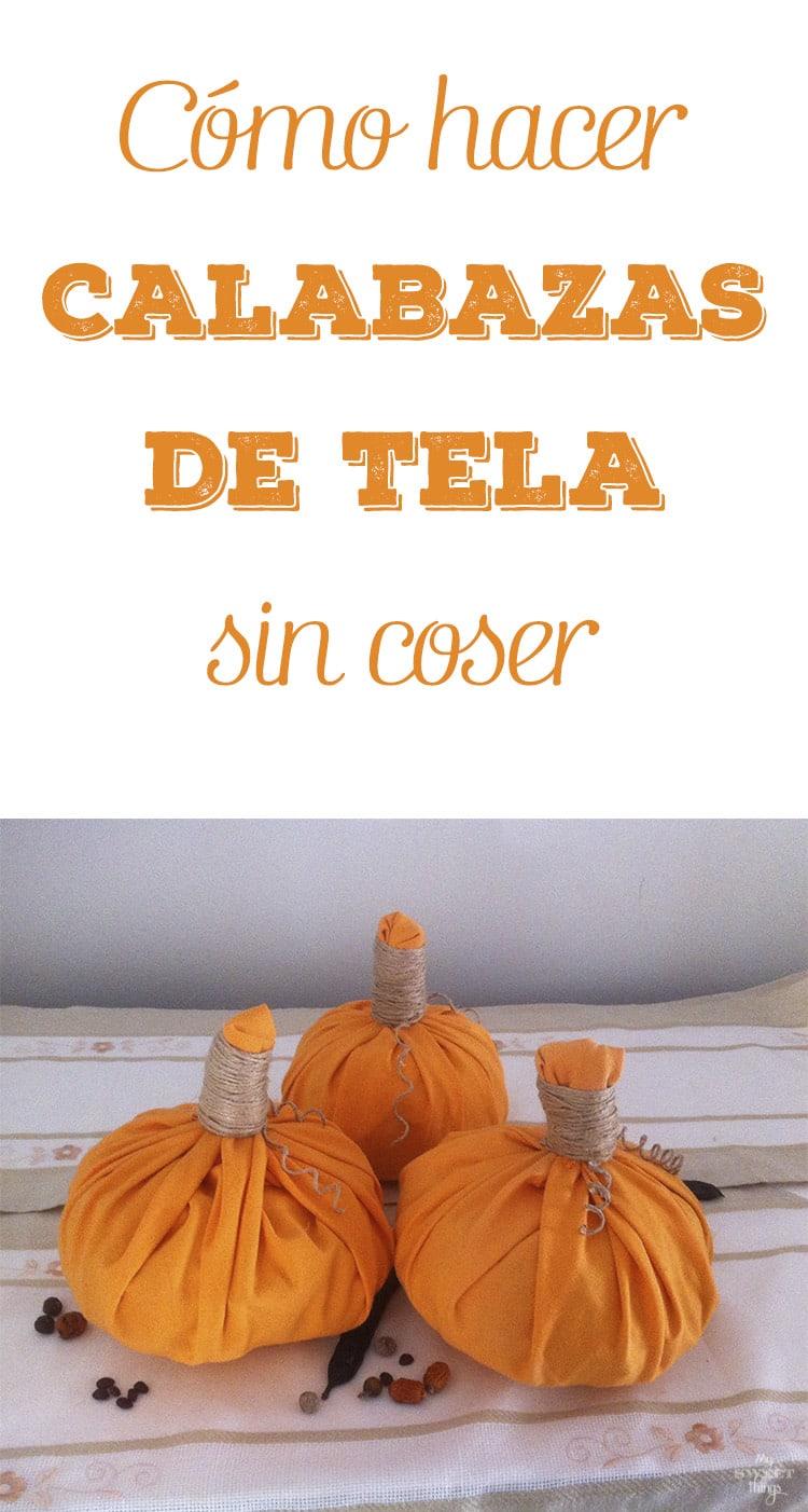 Como hacer calabazas de tela sin coser  |  Via www.sweethings.net