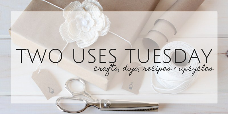 Two Uses Tuesday 91 · A link up party showing your DIY, crafts, recipes and more
